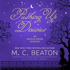 Pushing Up Daisies: An Agatha Raisin Mystery Audiobook, by M. C. Beaton