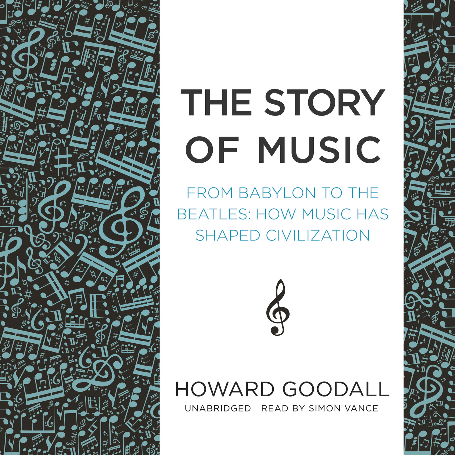 Printable The Story of Music: From Babylon to the Beatles; How Music Has Shaped Civilization Audiobook Cover Art