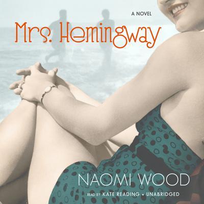 Mrs. Hemingway Audiobook, by Naomi Wood
