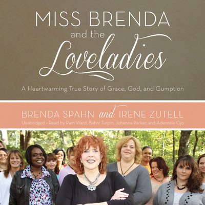 Miss Brenda and the Loveladies: A Heartwarming True Story of Grace, God, and Gumption Audiobook, by Brenda Spahn