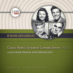 Classic Radio's Greatest Comedy Shows, Vol. 1 Audiobook, by Hollywood 360