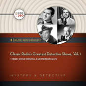 Classic Radio's Greatest Detective Shows, Vol. 1, by Hollywood 360
