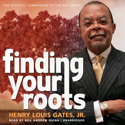 Finding Your Roots: The Official Companion to the PBS Series Audiobook, by Henry Louis Gates