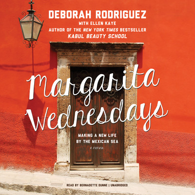 Margarita Wednesdays: Making a New Life by the Mexican Sea Audiobook, by Deborah Rodriguez