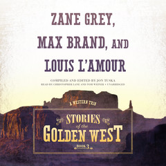 Stories of the Golden West, Book 3: A Western Trio Audiobook, by Jon Tuska, Louis L'Amour