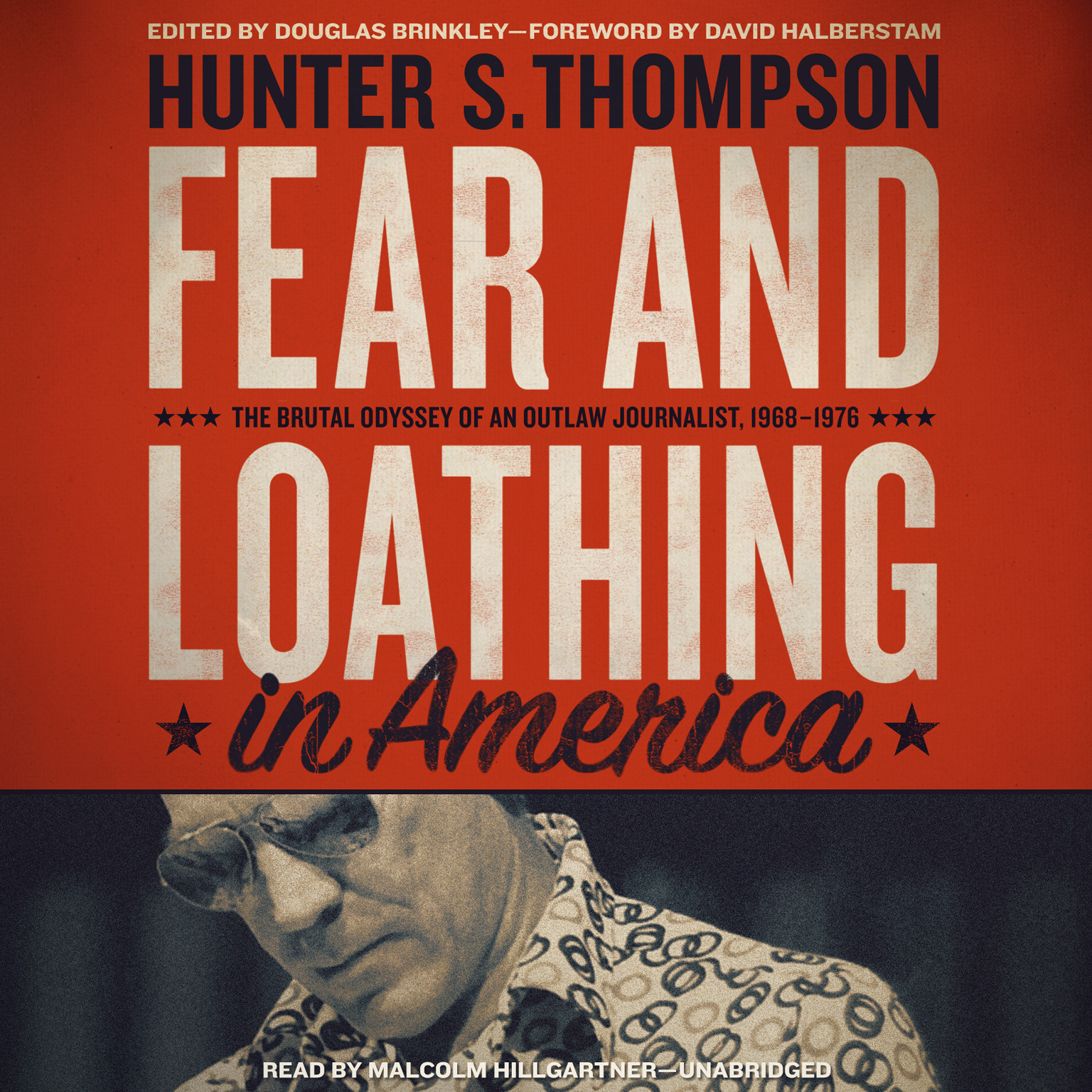 Printable Fear and Loathing in America: The Brutal Odyssey of an Outlaw Journalist, 1968–1976 Audiobook Cover Art