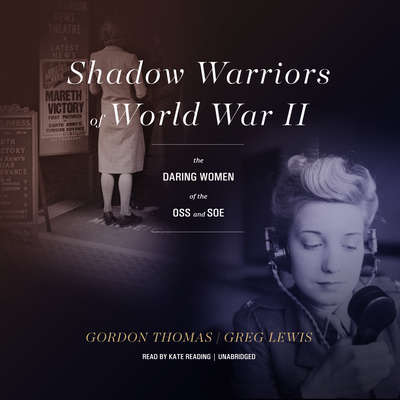 Shadow Warriors of World War II: The Daring Women of the OSS and SOE Audiobook, by Gordon Thomas