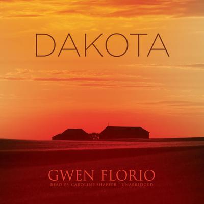 Dakota Audiobook, by Gwen Florio