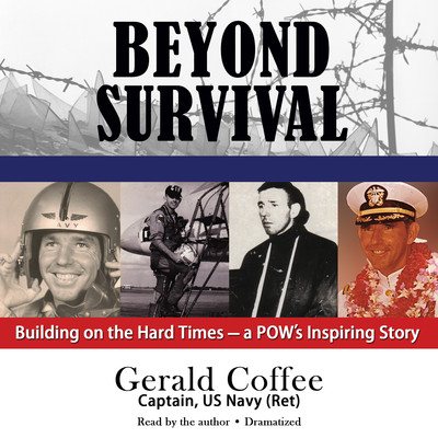 Beyond Survival: Building on the Hard Times—a POW's Inspiring Story Audiobook, by Gerald Coffee