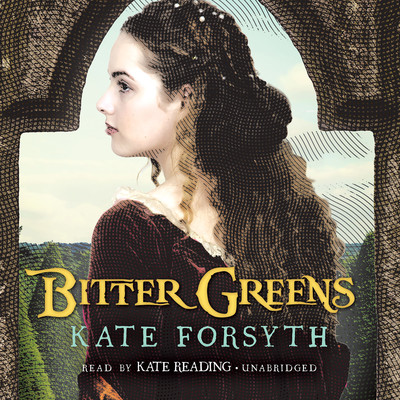 Bitter Greens Audiobook, by Kate Forsyth