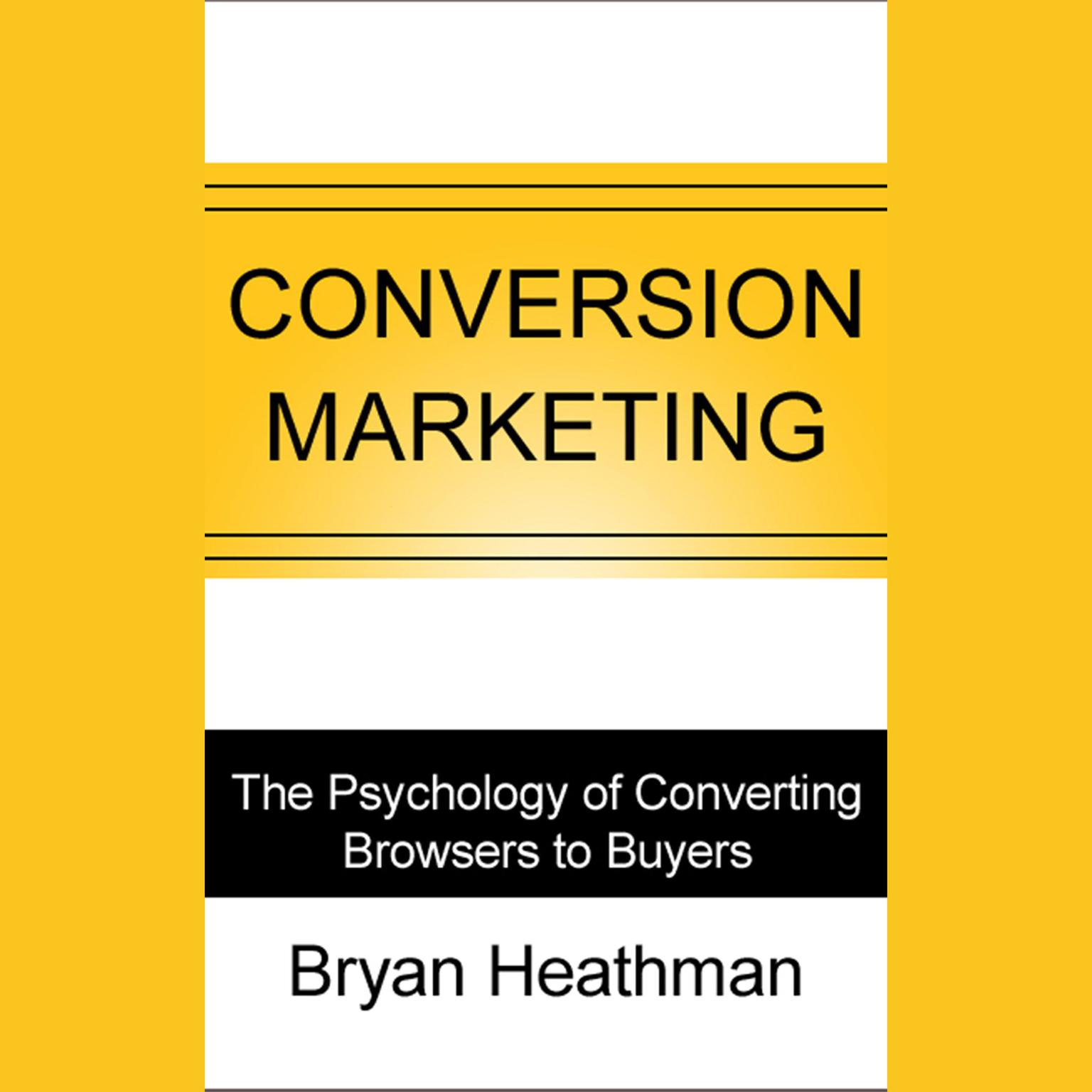 Printable Conversion Marketing: Convert Website Visitors to Buyers Audiobook Cover Art