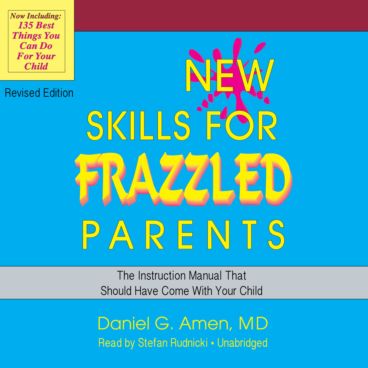 Printable New Skills for Frazzled Parents, Revised Edition: The Instruction Manual That Should Have Come with Your Child Audiobook Cover Art