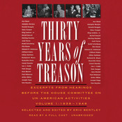 Thirty Years of Treason, Vol. 1: Excerpts from Hearings before the House Committee on Un-American Activities, 1938–1948, by Eric Bentley