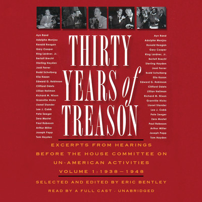 Thirty Years of Treason, Vol. 1: Excerpts from Hearings before the House Committee on Un-American Activities, 1938–1948 Audiobook, by Eric Bentley