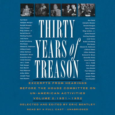Thirty Years of Treason, Vol. 2: Excerpts from Hearings before the House Committee on Un-American Activities, 1951–1952 Audiobook, by Eric Bentley