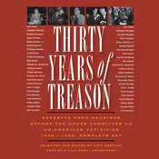 Thirty Years of Treason: Excerpts from Hearings before the House Committee on Un-American Activities 1938–1968; Complete Set Audiobook, by Eric Bentley