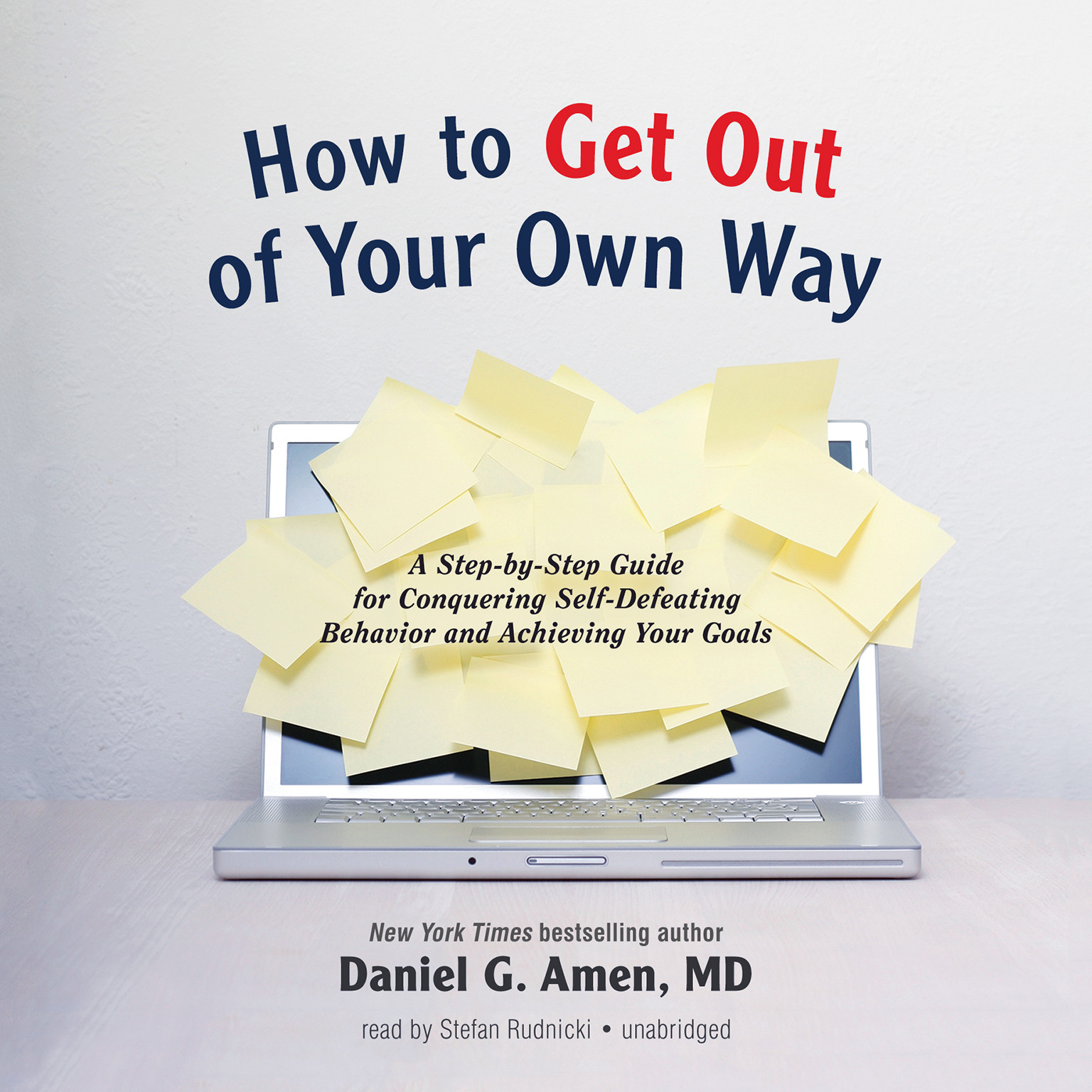 Printable How to Get out of Your Own Way: A Step-by-Step Guide for Conquering Self-Defeating Behavior and Achieving Your Goals Audiobook Cover Art