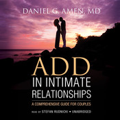 ADD in Intimate Relationships: A Comprehensive Guide for Couples, by Daniel G. Amen