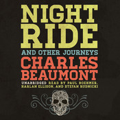 Night Ride, and Other Journeys Audiobook, by Charles Beaumont