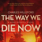 The Way We Die Now: A Novel Audiobook, by Charles Willeford