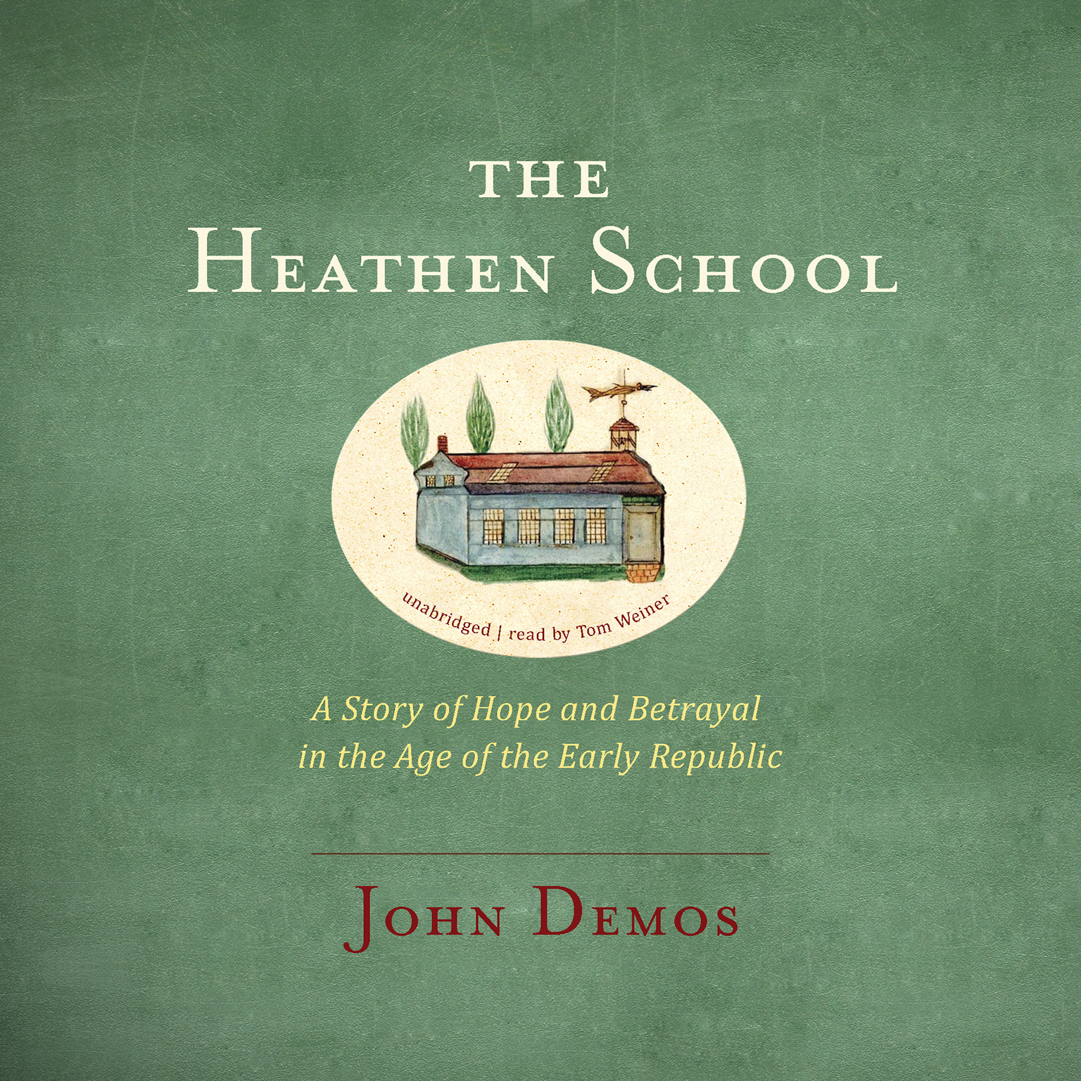 Printable The Heathen School: A Story of Hope and Betrayal in the Age of the Early Republic Audiobook Cover Art