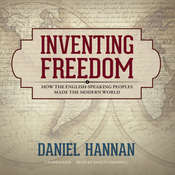 Inventing Freedom: How the English-Speaking Peoples Made the Modern World Audiobook, by Daniel Hannan