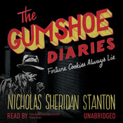 The Gumshoe Diaries: Fortune Cookies Always Lie Audiobook, by Nicholas Sheridan Stanton