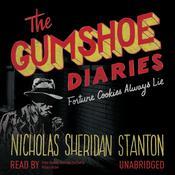 The Gumshoe Diaries: Fortune Cookies Always Lie, by Nicholas Sheridan Stanton