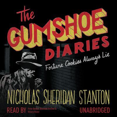 The Gumshoe Diaries: Fortune Cookies Always Lie Audiobook, by Nicholas Sheridan Stanton