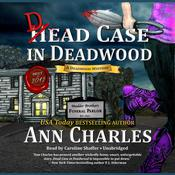 Dead Case in Deadwood: A Deadwood Mystery Audiobook, by Ann Charles
