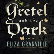 Gretel and the Dark, by Eliza Granville