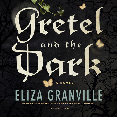 Gretel and the Dark Audiobook, by Eliza Granville
