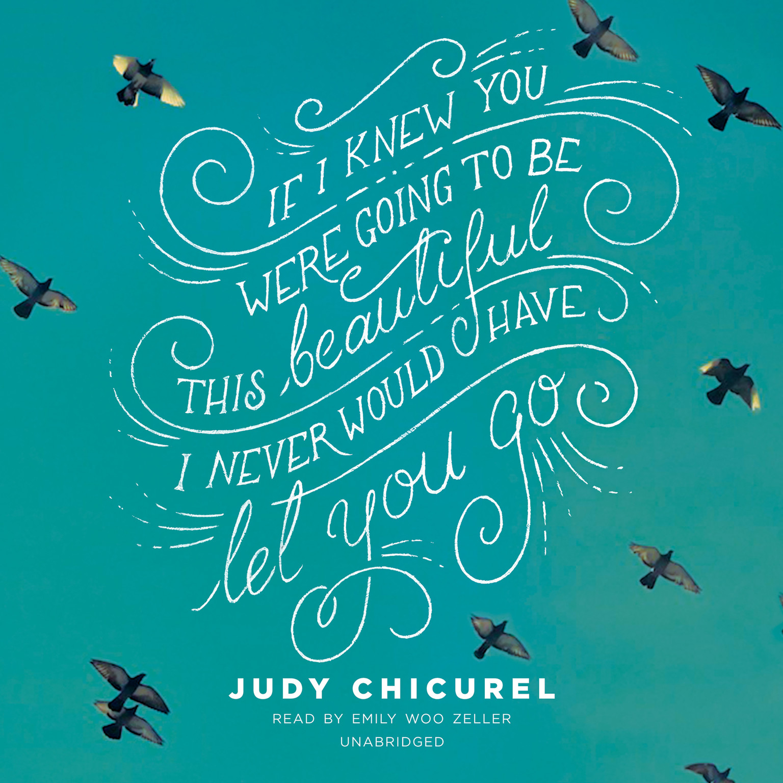 Printable If I Knew You Were Going to Be This Beautiful, I Never Would Have Let You Go Audiobook Cover Art