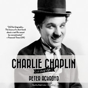 Charlie Chaplin: A Brief Life, by Peter Ackroyd