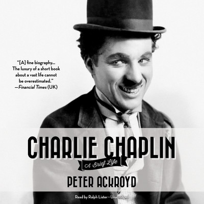 Charlie Chaplin: A Brief Life Audiobook, by Peter Ackroyd