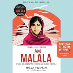 I Am Malala, Young Reader's Edition: How One Girl Stood Up for Education and Changed the World (Young Readers Edition) Audiobook, by Malala Yousafzai, Patricia McCormick