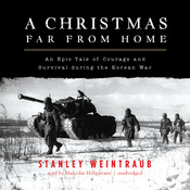 A Christmas Far from Home: An Epic Tale of Courage and Survival during the Korean War Audiobook, by Stanley Weintraub