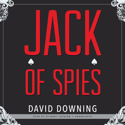 Jack of Spies Audiobook, by David Downing