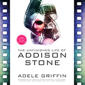 The Unfinished Life of Addison Stone Audiobook, by Adele Griffin