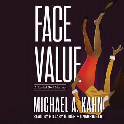 Face Value: A Rachel Gold Mystery Audiobook, by Michael A. Kahn