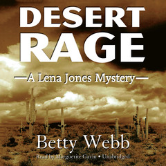 Desert Rage: A Lena Jones Mystery Audiobook, by Betty Webb