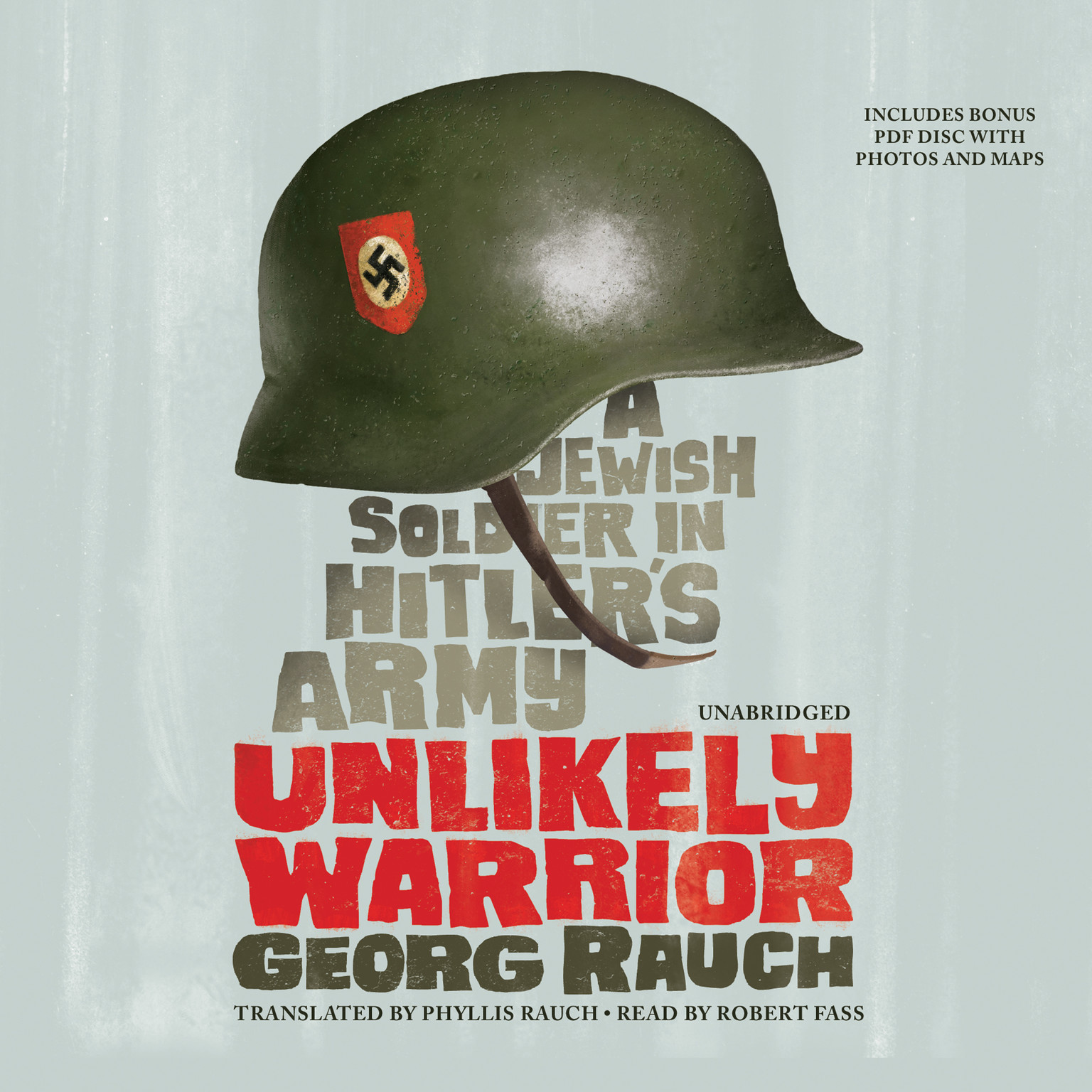 Printable Unlikely Warrior: A Jewish Soldier in Hitler's Army Audiobook Cover Art