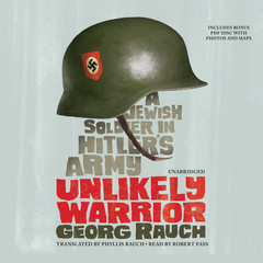Unlikely Warrior: A Jewish Soldier in Hitler's Army Audiobook, by Georg Rauch