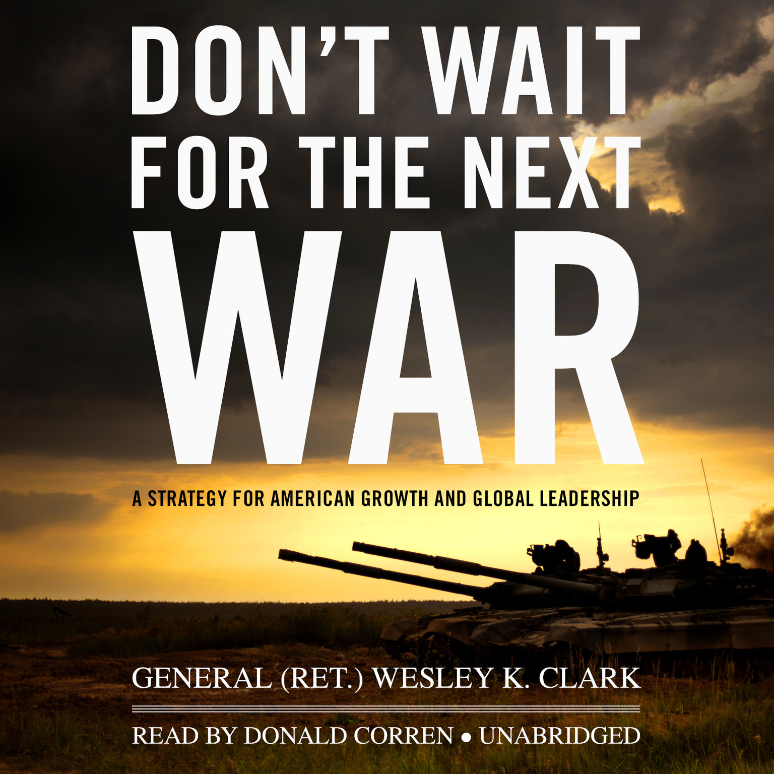 Printable Don't Wait for the Next War: A Strategy for American Growth and Global Leadership Audiobook Cover Art