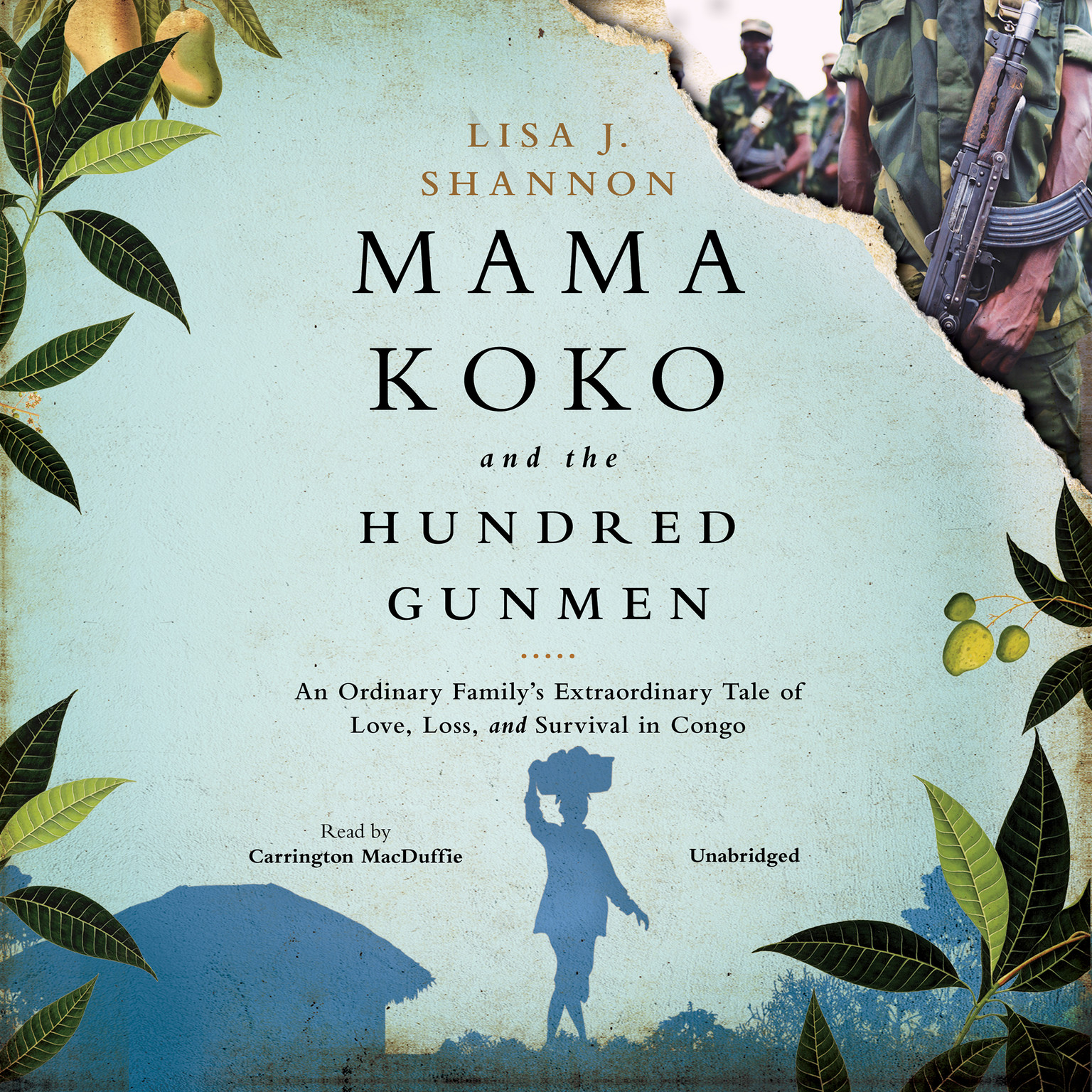 Printable Mama Koko and the Hundred Gunmen: An Ordinary Family's Extraordinary Tale of Love, Loss, and Survival in Congo Audiobook Cover Art