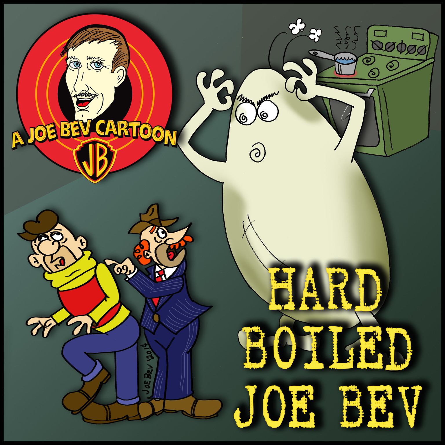 Printable Hard-Boiled Joe Bev: A Joe Bev Cartoon Collection, Volume 1 Audiobook Cover Art