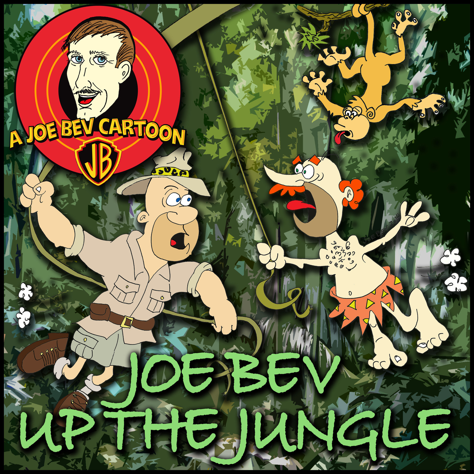 Printable Joe Bev up the Jungle: A Joe Bev Cartoon Collection, Volume 6 Audiobook Cover Art