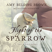 Flight of the Sparrow: A Novel of Early America Audiobook, by Amy Belding Brown