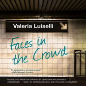 Faces in the Crowd, by Valeria Luiselli