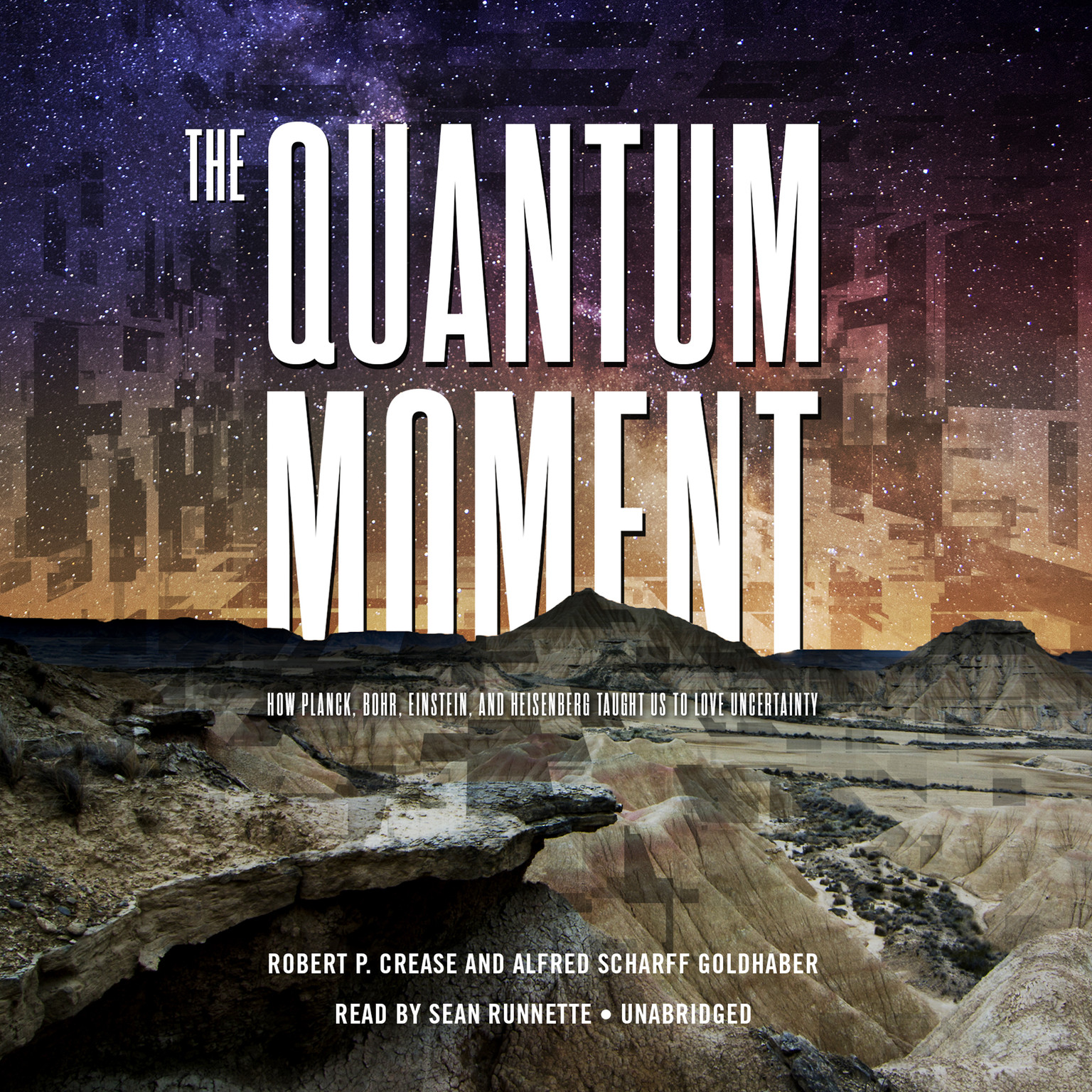 Printable The Quantum Moment: How Planck, Bohr, Einstein, and Heisenberg Taught Us to Love Uncertainty Audiobook Cover Art